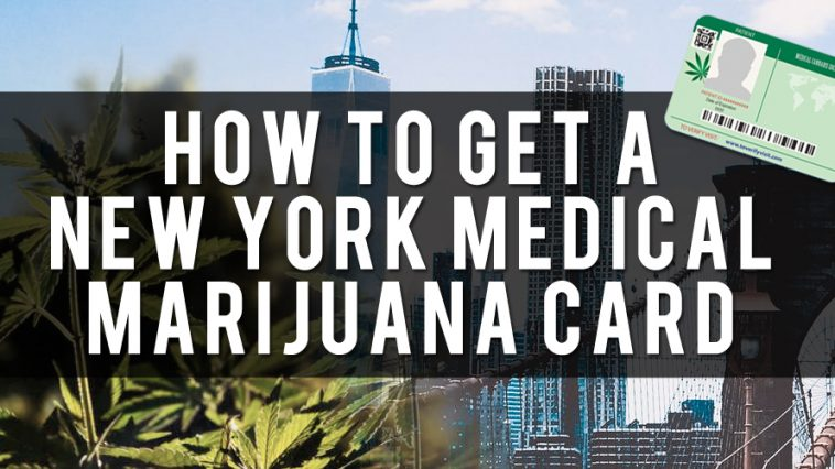 How to Get a New York State Medical Marijuana Card