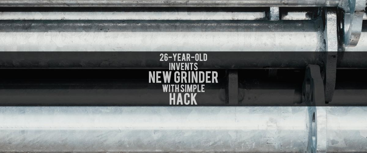 26-Year-Old Invents New Grinder With Simple Hack