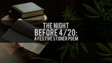The Night Before 4/20: A Festive Stoner Poem