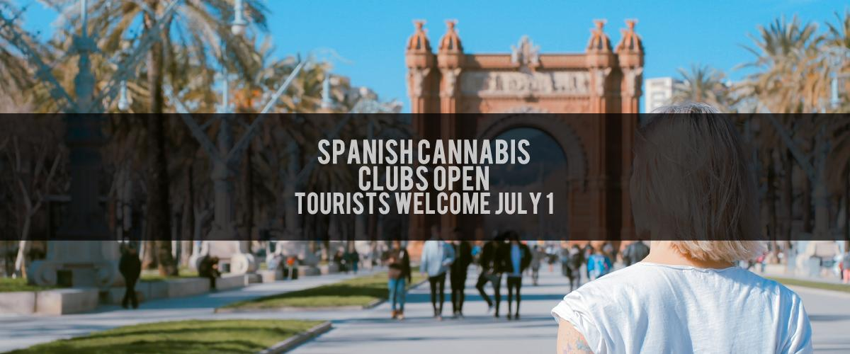 spanish cannabis clubs open tourists july 1 2020